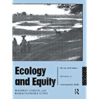 Ecology and Equity: The Use and Abuse of Nature in Contemporary India (Note Series; 223)