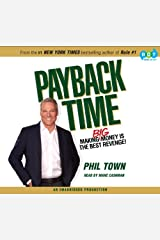 Payback Time: Making Big Money Is the Best Revenge! Audio CD