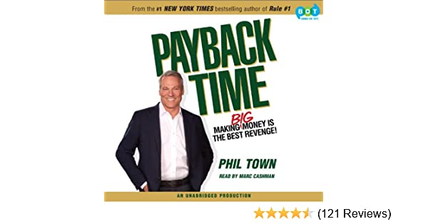 payback time making big money is the best revenge marc cashman phil town 9781415966181 amazoncom books