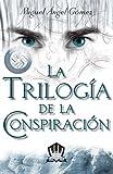 La Triología de la Conspiración, Miguel Angel Gómez, 1496401875