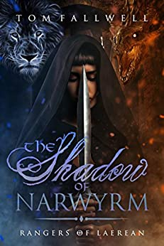 The Shadow of Narwyrm: (Rangers of Laerean, #3) by [Fallwell, Tom]