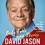Only Fools and Stories: From Del Boy to Granville, Pop Larkin to Frost | David Jason