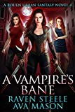 A Vampire's Bane: A Gritty Urban Fantasy Novel (Rouen Chronicles Book 4)