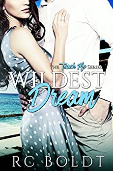 Wildest Dream (Teach Me Book 1) by [Boldt, RC]