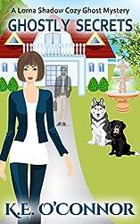 Ghostly Secrets (Lorna Shadow Cozy Ghost Mystery Book 2)