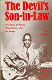The Devil's son-in-law: The story of Peetie Wheatstraw and his songs (Blues paperback) by Garon Paul (1971-01-01) Paperback