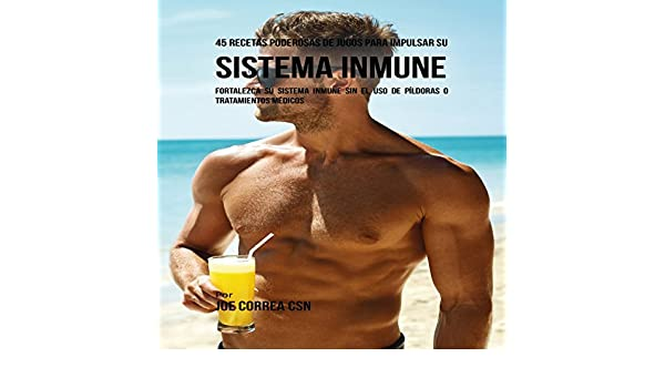 Amazon.com: 45 Recetas Poderosas de Jugos para Impulsar su Sistema Inmune [45 Powerful Juice Recipes to Boost Your Immune System]: Fortalezca su Sistema ...