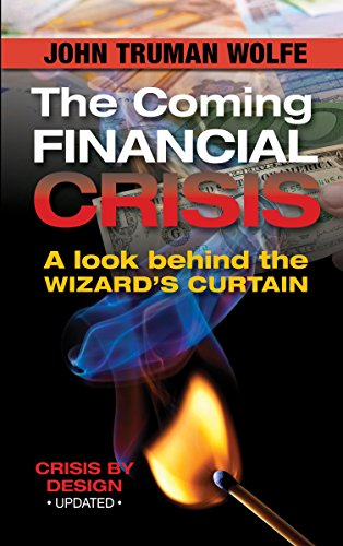The Coming Financial Crisis: A Look Behind the Wizard's Curtain