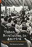 "Teishan A. Latner, ""Cuban Revolution in America: Havana and the Making of a United States Left, 1968–1992"" (UNC Press, 2018)"