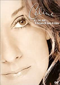 Celine Dion: All the Way... A Decade of Song & Video [Import]