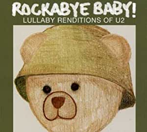 Rockabye Baby Lullaby Renditions Of U2 Rockabye Baby