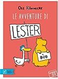 Le avventure di Lester e Bob. Ediz. illustrata