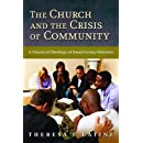 The Church and the Crisis of Community: A Practical Theology of Small-Group Ministry