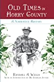 Old Times in Horry County, Randall A. Wells, 1596291893