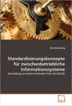 Book Standardisierungskonzepte für zwischenbetriebliche Informationssysteme: Darstellung an einem konkreten Fall mit BizTalk