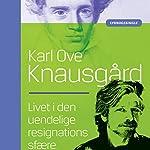 Livet i den uendelige resignations sfære | Karl Ove Knausgård