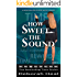 How Sweet the Sound: an inspirational novel of history, mystery & romance (The Rewinding Time Series Book 3)