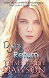 Dying to Return (The Station Series) (Volume 3)