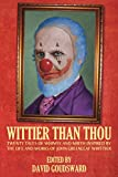 img - for Wittier Than Thou: Tales of Whimsy and Mirth inspired by the life and works of John Greenleaf Whittier book / textbook / text book