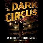 The Dark Circus | Ana Ballabriga,David Zaplana,Michael Meigs - translator