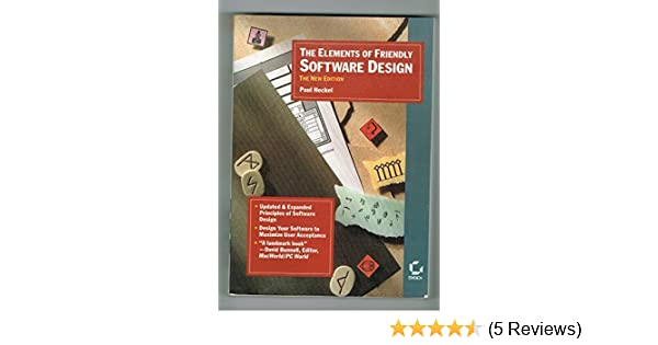 The Elements Of Friendly Software Design By Paul Heckel 1991 03 02 Amazon Com Books