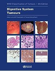 Digestive System Tumours (World Health Organization Classification of Tumours)