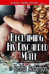 Reclaiming His Discarded Mate (Siren Publishing Classic)