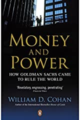 Money and Power: How Goldman Sachs Came to Rule the World by WILLIAM D. COHAN(1905-07-04) Paperback