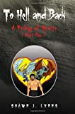 To Hell and Back, Shawn J. Lyons, 1450015565