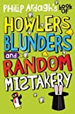 Howlers, Blunders and Random Mistakery, Philip Ardagh, 0330508075