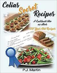 Celias Secret Recipes: Volume 1 (Family Secrets)