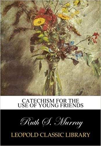 Book Catechism for the Use of Young Friends