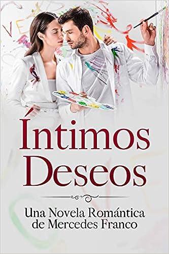 Íntimos Deseos Oferta Especial 3 en 1 : La Colección Completa de ...