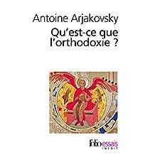 QU'EST-CE QUE L'ORTHODOXIE