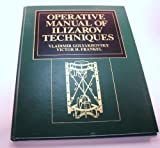 The Operative Manual of Ilizarov Techniques : Principles and Techniques, Frankel, Victor H. and Golyakhovsky, Vladimir, 0815133928