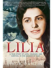 Lilia: a true story of love, courage, and survival in the shadow of war.