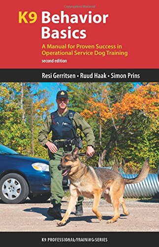 K9 Behavior Basics: A Manual for Proven Success in Operational Service Dog Training (K9 Professional Training Series) Animal Training