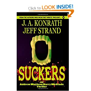 Suckers (Andrew Mayhem/Harry Mcglade) J. A. Konrath and Jeff Strand