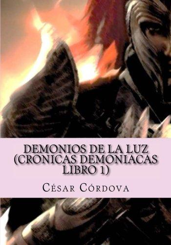 Demonios de la luz: (cronicas demoniacas libro 1) (Cronicas demoniacas) (Volume 1) (Spanish Edition) [C A C] (Tapa Blanda)