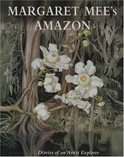 Margaret Mee's Amazon: The Diaries of an Artist Explorer