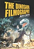 The Dinosaur Filmography, Mark F. Berry, 0786424532