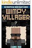 Minecraft: Wimpy Villager: Book 7 (An unofficial Minecraft book) (Diary of a Wimpy Villager)