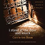 I Stand at the Door and Knock: Meditations by the Author of The Hiding Place | Corrie ten Boom