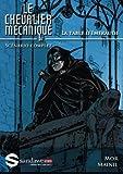 le chevalier mecanique la table d emeraude scenario complet volume 1 french edition