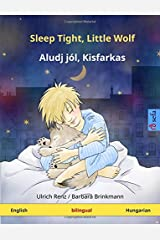 Sleep Tight, Little Wolf – Aludj jól, Kisfarkas. Bilingual children's book (English – Hungarian) (www.childrens-books-bilingual.com) Paperback