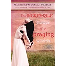 The Incredible Power of a Praying Woman (Classics by the Archbishop)