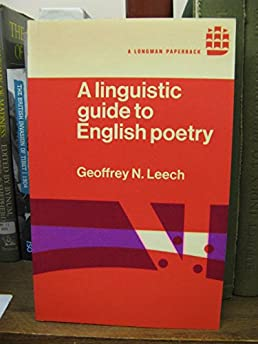 a linguistic guide to english poetry geoffrey n leech rh amazon com a linguistic guide to english poetry free download a linguistic guide to english poetry by geoffrey leech pdf download
