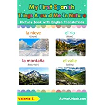 My First Spanish Things Around Me in Nature Picture Book with English Names: Bilingual Early Learning & Easy Teaching Spanish Books for Kids (Teach & Learn ... words for Children nº 17) (Spanish Edition)
