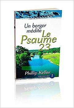 Un berger MÉDITE LE PSAUME 23 (Nvelle éd.)