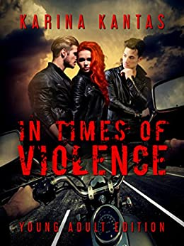 In Times Of Violence  Young Adult Edition by [Kantas, Karina]
